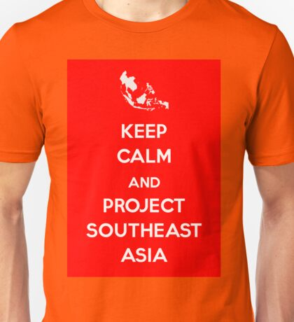 Keep Calm and Project Southeast Asia Unisex T-Shirt