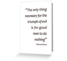 The only thing necessary for the triumph of evil... (Amazing Sayings) Greeting Card