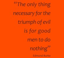 The only thing necessary for the triumph of evil... (Amazing Sayings) Kids Tee