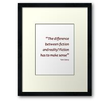Tom Clancy - difference between fiction and reality... (Amazing Sayings) Framed Print