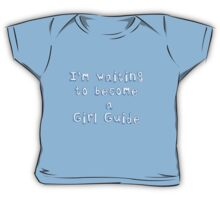 I'm waiting to become a Girl Guide Baby Tee