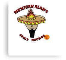Mexican Alan's Spicy Nachos Canvas Print