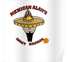 Mexican Alan's Spicy Nachos Poster