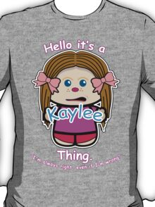 It's a Kaylee Thing T-Shirt