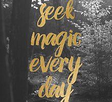 Seek magic every day by dairinne