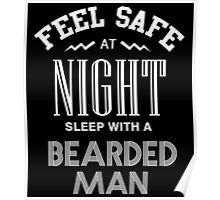 FEEL SAFE AT NIGHT SLEEP WITH A BEARDED MAN Poster