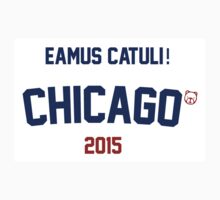 Eamus Catuli! Chicago Cubs 2015 by Go-Cubs