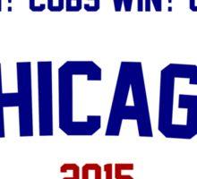 Cubs Win! Cubs Win! Cubs Win! Chicago Cubs 2015 Sticker