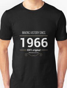 Making history since 1966 Unisex T-Shirt