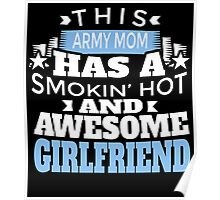 THIS ARMY MOM HAS A SMOKIN' HOT AND AWESOME GIRLFRIEND Poster