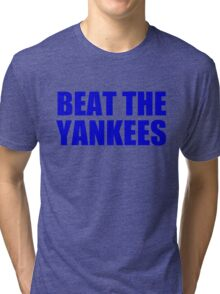 New York Mets - BEAT THE YANKEES Tri-blend T-Shirt