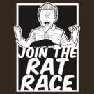 Join the Rat Race by beendeleted