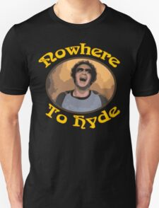 70s Show - Nowhere To Hyde #3 T-Shirt