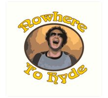 70s Show - Nowhere To Hyde #3 Art Print