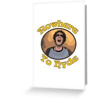 70s Show - Nowhere To Hyde #3 Greeting Card