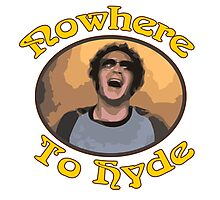 70s Show - Nowhere To Hyde #3 Photographic Print