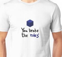 You broke the rules Unisex T-Shirt