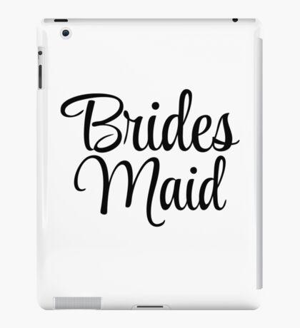 Brides Maid Graphic Slogan iPad Case/Skin