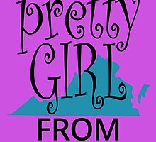 I'M THE PRETTY GIRL VIRGINIA by birthdaytees