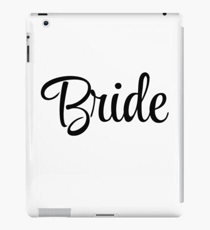 bride graphic slogan iPad Case/Skin