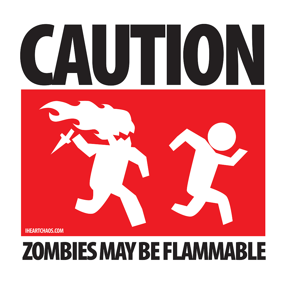 Caution: Zombies May Be Flammable by iheartchaos
