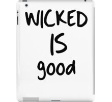 WICKED is good iPad Case/Skin