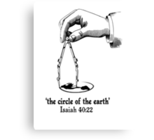 ISA 40:22 THE CIRCLE OF THE EARTH Canvas Print