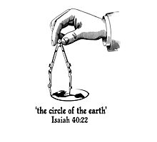 ISA 40:22 THE CIRCLE OF THE EARTH Photographic Print