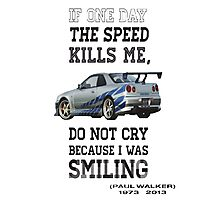 If the speed kills me  Photographic Print