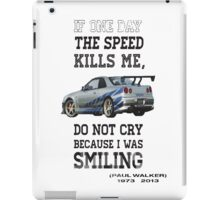 If the speed kills me  iPad Case/Skin