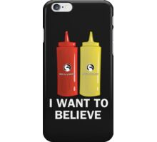 I WANT TO BELIEVE in Ketchup and Mustard iPhone Case/Skin