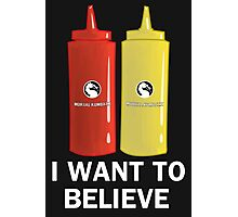 I WANT TO BELIEVE in Ketchup and Mustard Photographic Print