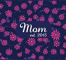 Mom est. 2015 - Purple by SMDS