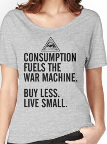 Consumption Fuels the War Machine Women's Relaxed Fit T-Shirt