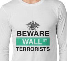Wall Street Terrorists Long Sleeve T-Shirt
