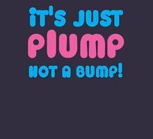 It's just PLUMP not a bump Womens Fitted T-Shirt