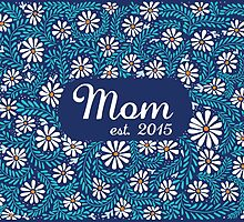Mom est. 2015 - blue  by SMDS