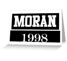 O2L MORAN w1998 Greeting Card
