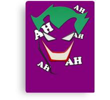 Batman - Joker AH AH AH Canvas Print