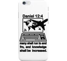 DANIEL 12:4  the Global Village iPhone Case/Skin