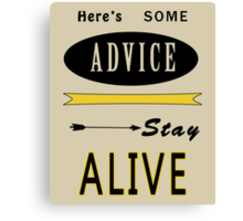 Hunger Games - ONe Last Advice? Stay Alive (Quote) Canvas Print