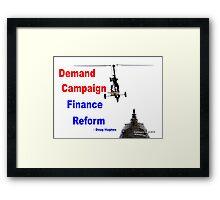 Demand Campaign Finance Reform Framed Print