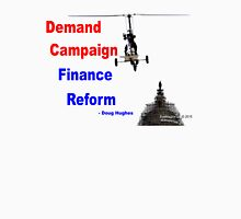 Demand Campaign Finance Reform Unisex T-Shirt