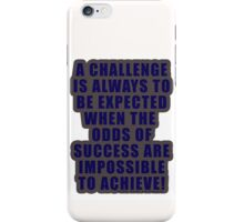 A challenge iPhone Case/Skin