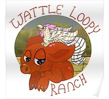 Wattle Loopy Ranch Logo Poster