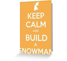 Keep Calm and Build a Snowman Greeting Card