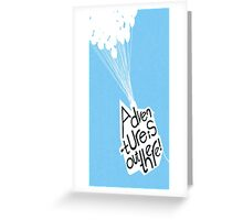 Upventure is out there Greeting Card