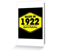 """Made in 1922 - Aged to Perfection"" Collection #51003 Greeting Card"