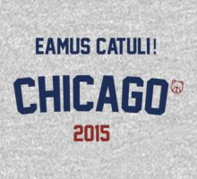 Eamus Catuli! Chicago Cubs 2015 T-Shirt
