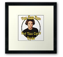 70s Show - You Can Run... Framed Print